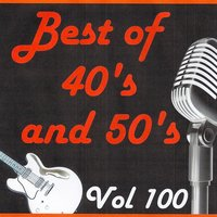 Best of 40's and 50's, Vol. 100 — сборник