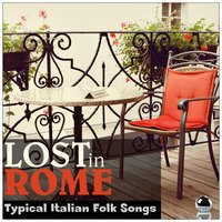 Lost in Rome: Typical Italian Folk Songs — сборник