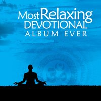 The Most Relaxing Devotional Album Ever — сборник