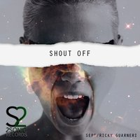 Shout Off — Sepe, Ricky Guarneri, Ricky Guarneri, Sepe