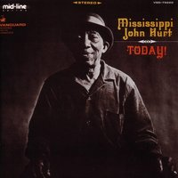 Today! — Mississippi John Hurt