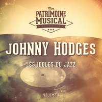 Les idoles du Jazz : Johnny Hodges, Vol. 1 — Johnny Hodges