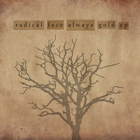 Always Gold - EP — Radical Face