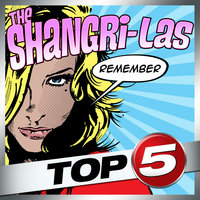 Top 5 - The Shangri-Las — The Shangri-Las