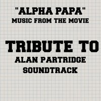 Alpha Papa Ringtones (From Alan Partridge: The Movie) — Ringtone Mania