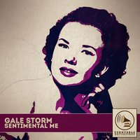 Sentimental Me — Gale Storm