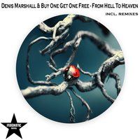 From Hell to Heaven — Denis Marshall, Buy One Get One Free