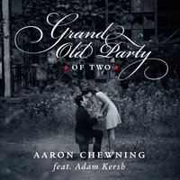 Grand Old Party of Two — Adam Kersh, Aaron Chewning