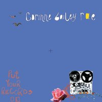 Put Your Records On — Corinne Bailey Rae