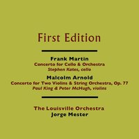 Frank Martin: Concerto for Cello and Orchestra - Malcolm Arnold: Concerto for Two Violins and String Orchestra, Op. 77 — The Louisville Orchestra and Jorge Mester