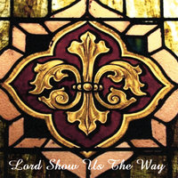 Lord Show Us The Way — Kenneth Pierce