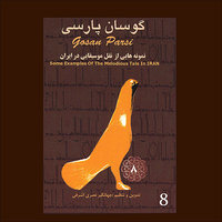 Gosan Parsi-08 (Some Examples Of The Melodious Tale In Iran) — Persian Folk Music Masters