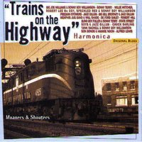 Trains On the Highway: Moaners & Shouters (Harmonica) — сборник