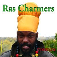 It's Only Love — Ras Charmers