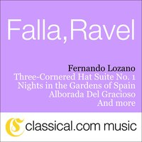Manuel De Falla, The Three-Cornered Hat Suite No. 1 — Fernando Lozano & Louis de Froment