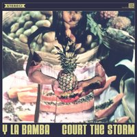 Court the Storm — Y La Bamba