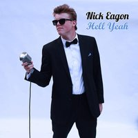 Hell Yeah — Nick Eagon