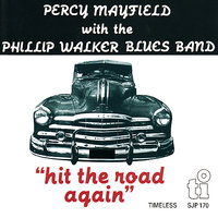 Hit the Road Again — Percy Mayfield, Phillip Walker Blues Band