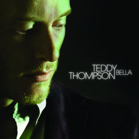 Bella — Teddy Thompson