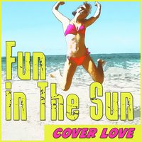 Fun in the Sun — Cover Love