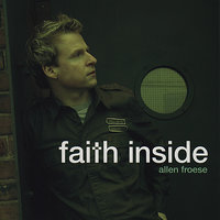 Faith Inside — Allen Froese