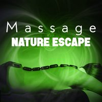 Massage Nature Escape — Massage Music