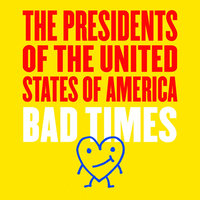 Bad Times EP — The Presidents of the United States of America
