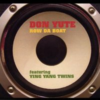 Row Da Boat — Don Yute, Ying Yang Twins