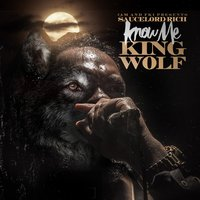 "Know Me ""King Wolf"" — Saucelord Rich"