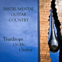 Instrumental Guitar Country: Teardrops on My Guitar — The O'Neill Brothers Group