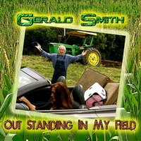 Outstanding in My Field — Gerald Smith