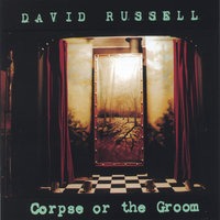 Corpse or the Groom — David Russell