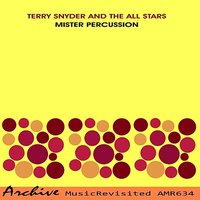 Mister Percussion — Terry Snyder and the All Stars
