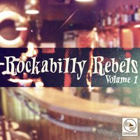 Rockabilly Rebels, Vol. 1 — сборник