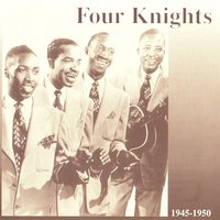 Four Knights, 1945 - 1950 — Four Knights