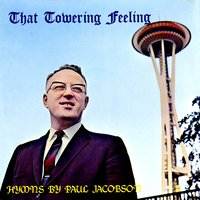 That Towering Feeling - Hymns By Paul Jacobson — Paul Jacobson