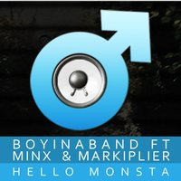Hello Monsta — Boyinaband, Markiplier