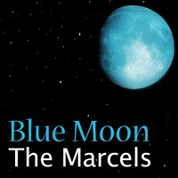 Blue Moon — The Marcels