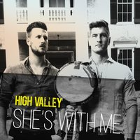 She's With Me — High Valley