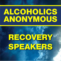Alcoholics Anonymous Recovery Speakers — сборник