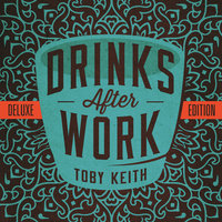 Drinks After Work — Toby Keith