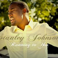Running to You — Stanley Johnson
