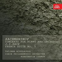 Rachmaninov/Bach: Concerto for Piano and Orchestra, French Suite No. 5 — Иоганн Себастьян Бах, Czech Philharmonic Orchestra, Taťana Petrovna Nikolajeva, Konstantin Konstantinovič Ivanov, Konstantin Konstantinovi? Ivanov, Ta?ana Petrovna Nikolajeva
