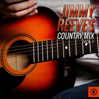 Country Mix, Vol. 1 — Jimmy Reeves