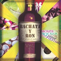 Bachata y Ron, Vol. 3 — сборник