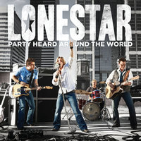 Party Heard Around The World — Lonestar