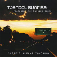 There's Always Tomorrow — Tjendol Sunrise