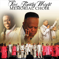 God Has Been So Good — Pastor David Wright and the Reverend Timothy Wright Memorial Choir