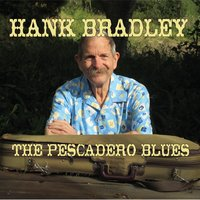 The Pescadero Blues — Hank Bradley