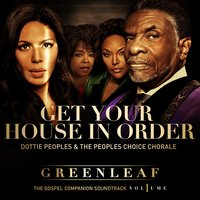 Get Your House in Order - Single — Dottie Peoples, The Peoples Choice Chorale, Dottie Peoples & The Peoples Choice Chorale